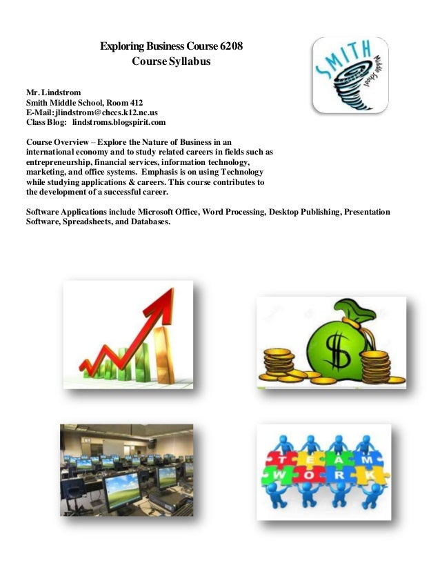 Exploring Business Course 6208 Course Syllabus Mr. Lindstrom Smith Middle School, Room 412 E-Mail: jlindstrom@chccs.k12.nc...