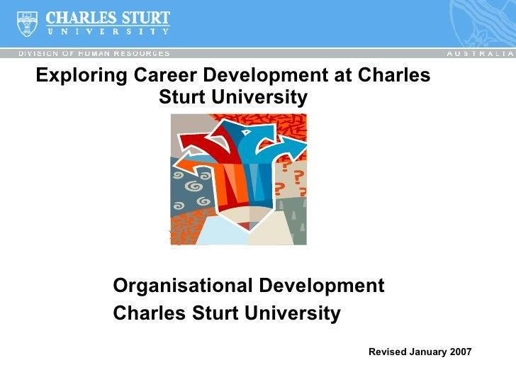 Exploring Career Development at Charles Sturt University Organisational Development Charles Sturt University Revised Janua...