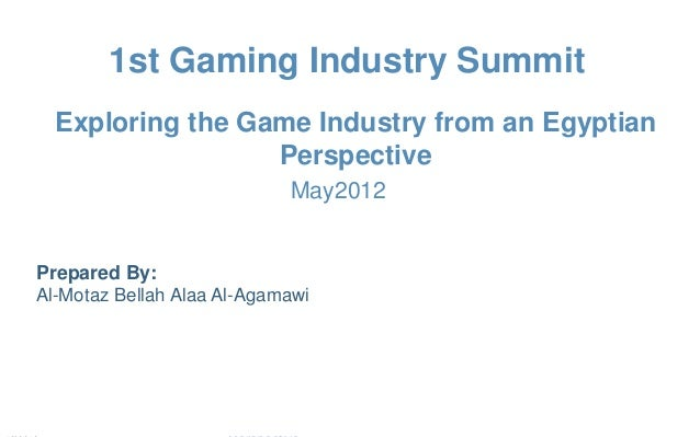1st Gaming Industry Summit, May By: Motaz Al-AgamawiExploring the Game Industry from an Egyptian 1st Gaming Industry Summi...