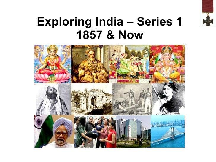 Exploring India – Series 1 1857 & Now
