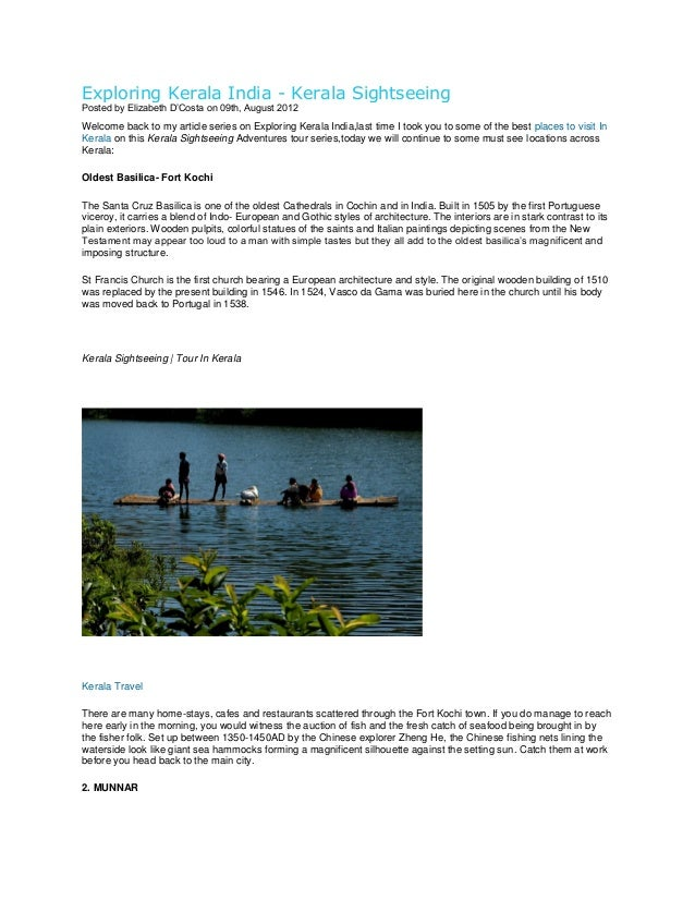Exploring Kerala India - Kerala Sightseeing Posted by Elizabeth D'Costa on 09th, August 2012  Welcome back to my article s...