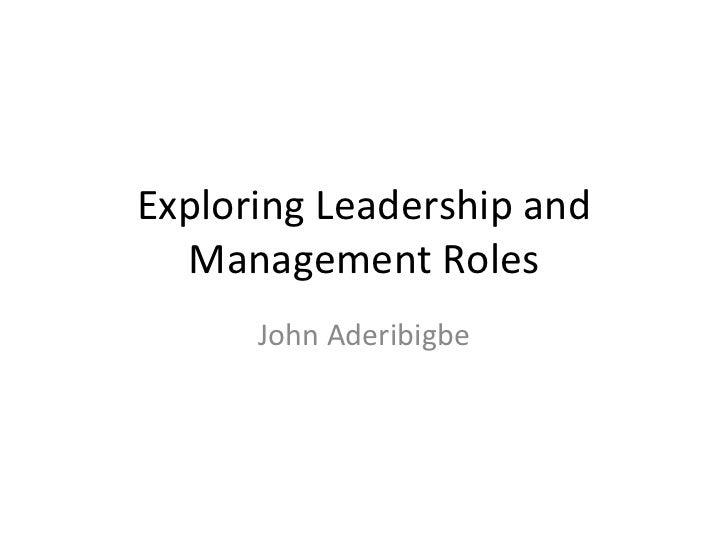 Exploring Leadership and Management Roles John Aderibigbe