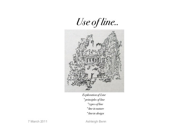 Use of line..                Exploration of Line                 * principles of line                     * types of line ...
