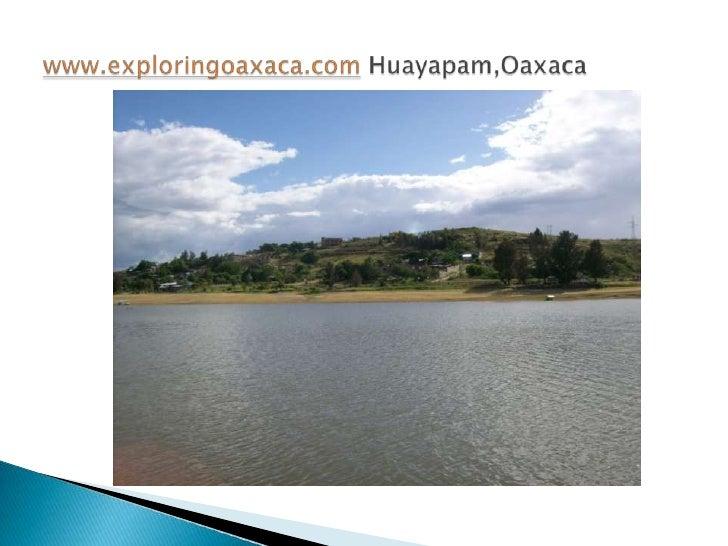 www.exploringoaxaca.comHuayapam,Oaxaca<br />