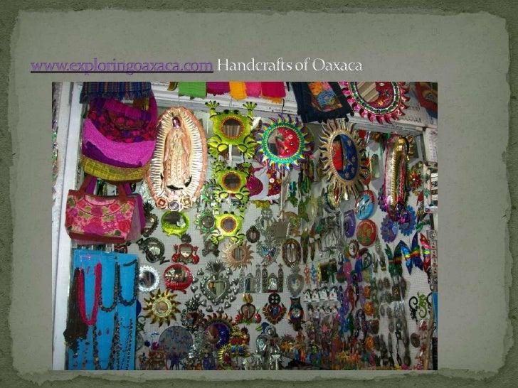 www.exploringoaxaca.comHandcrafts of Oaxaca<br />