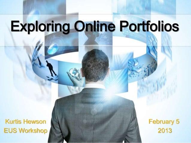 Exploring Online PortfoliosKurtis Hewson          February 5EUS Workshop             2013