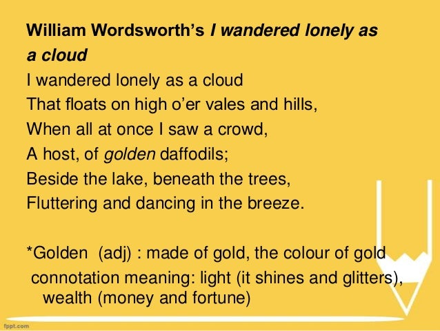an analysis of i wandered lonely as a cloud I wandered lonely as a cloud cite the textual evidence that most strongly supports an analysis of what the text says explicitly as well as inferences drawn from.