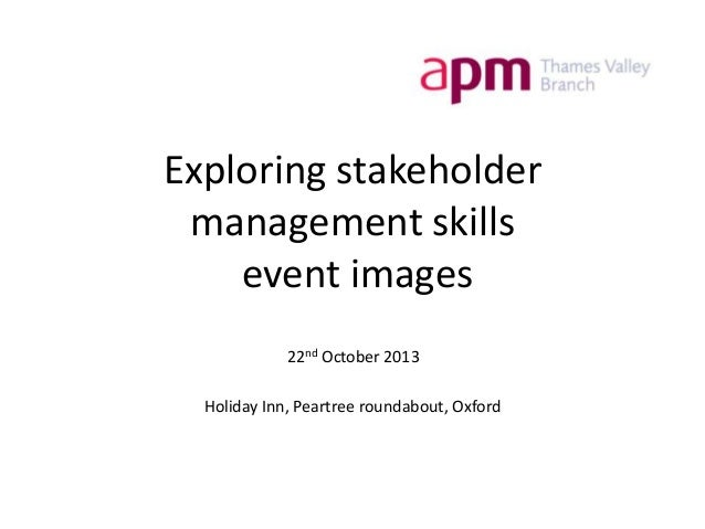 Exploring stakeholder management skills event images 22nd October 2013 Holiday Inn, Peartree roundabout, Oxford