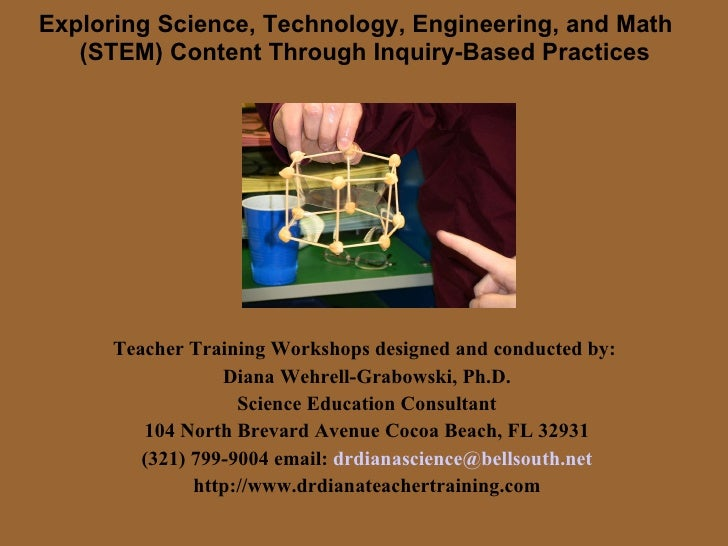 Exploring Science, Technology, Engineering, and Math   (STEM) Content Through Inquiry-Based Practices Teacher Training Wor...
