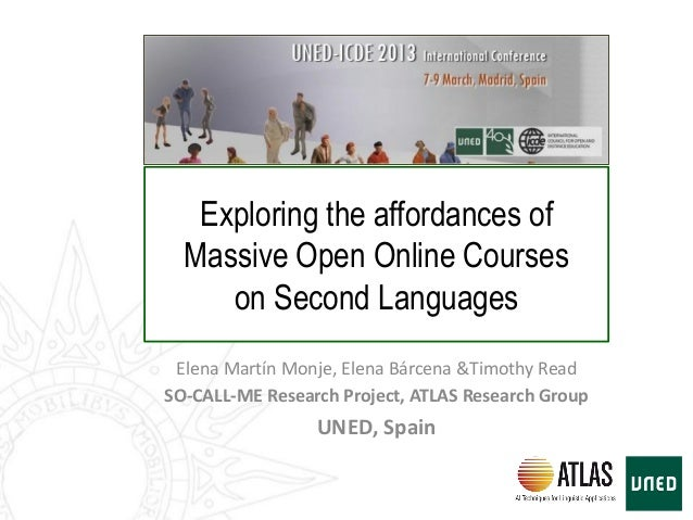 Exploring the affordances of Massive Open Online Courses on Second Languages Elena Martín Monje, Elena Bárcena &Timothy Re...