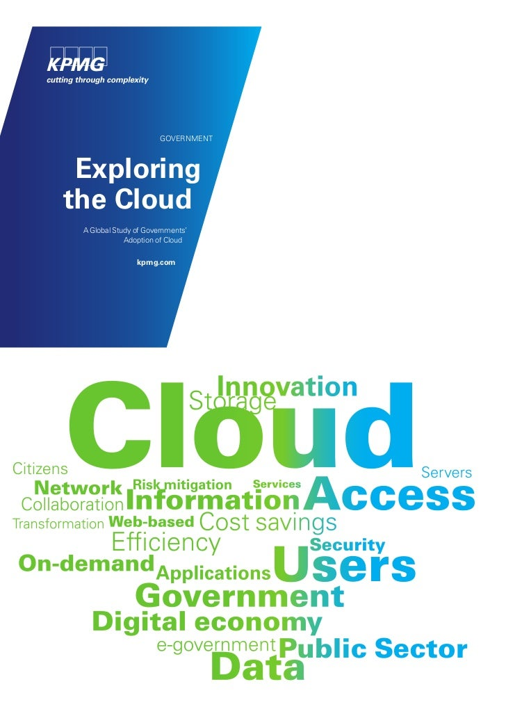 Exploring the cloud – a global kpmg study of government's adoption of cloud_2012