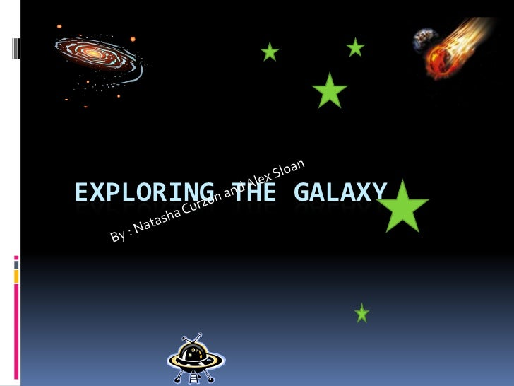 EXPLORING THE GALAXY