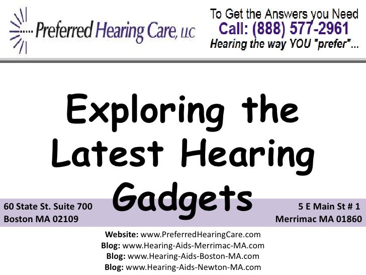 Exploring the           Latest Hearing              Gadgets60 State St. Suite 700Boston MA 02109                          ...