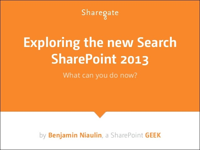 Exploring the new Search SharePoint 2013 What can you do now?  by Benjamin Niaulin, a SharePoint GEEK