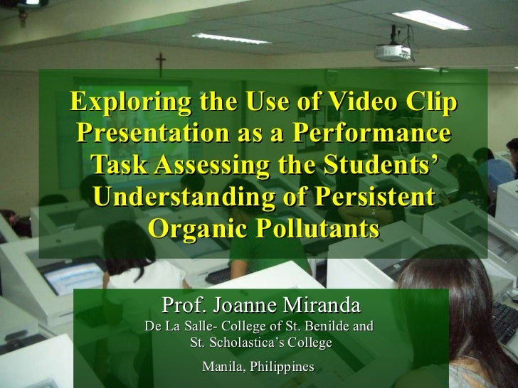 Exploring the Use of Video Clip Presentation as a Performance Task Assessing the Students' Understanding of Persistent Org...