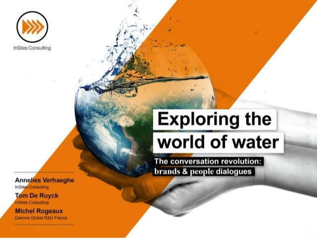 Exploring the world of water - The conversation revolution: brands & people dialogues