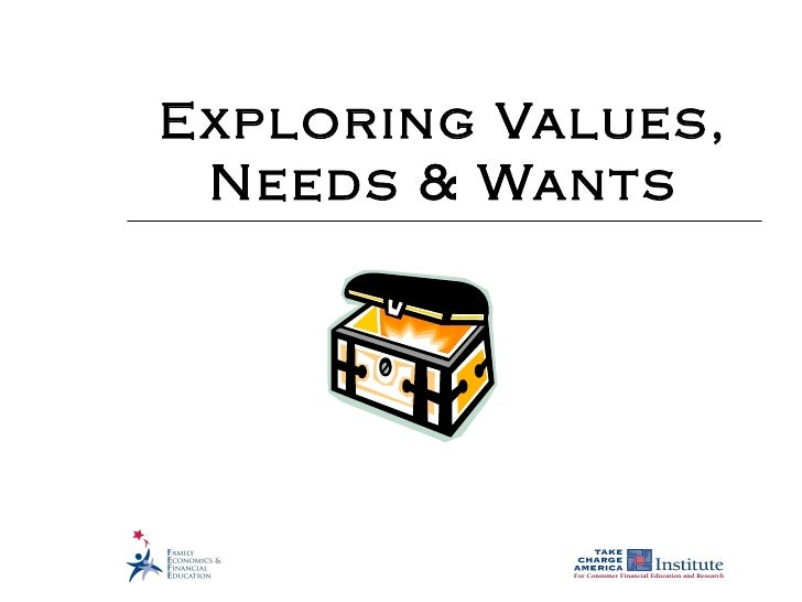 Exploring Needs and Wants