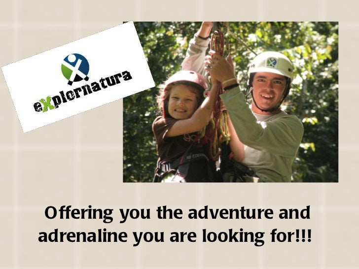 <ul><li>Offering you the adventure and adrenaline you are looking for!!!  </li></ul>