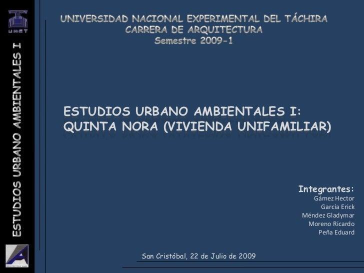UNIVERSIDAD NACIONAL EXPERIMENTAL DEL TÁCHIRA<br />CARRERA DE ARQUITECTURA<br />Semestre 2009-1<br />ESTUDIOS URBANO AMBIE...