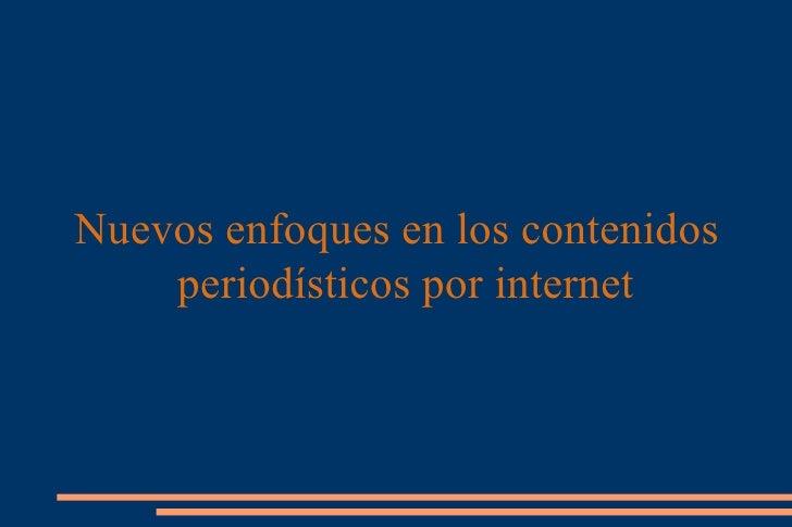 Nuevos enfoques en los contenidos periodísticos por internet