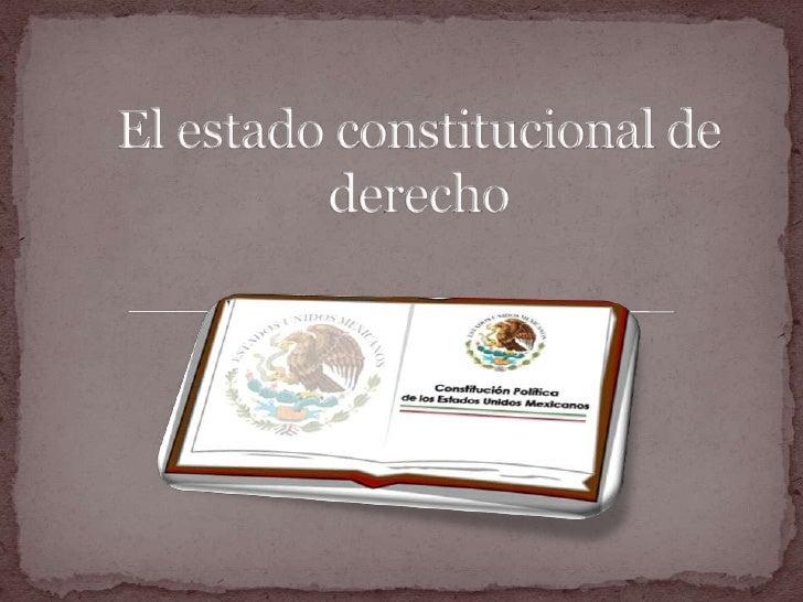 El estado constitucional de derecho
