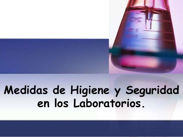 Medidas de Higiene y Seguridad     en los Laboratorios.