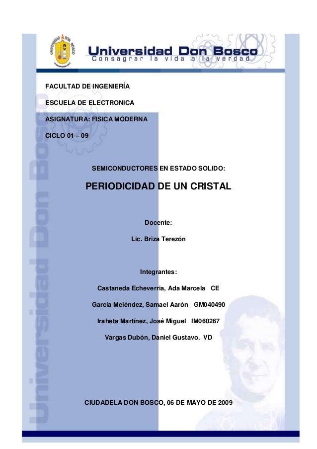 FACULTAD DE INGENIERÍA ESCUELA DE ELECTRONICA ASIGNATURA: FISICA MODERNA CICLO 01 – 09  SEMICONDUCTORES EN ESTADO SOLIDO: ...