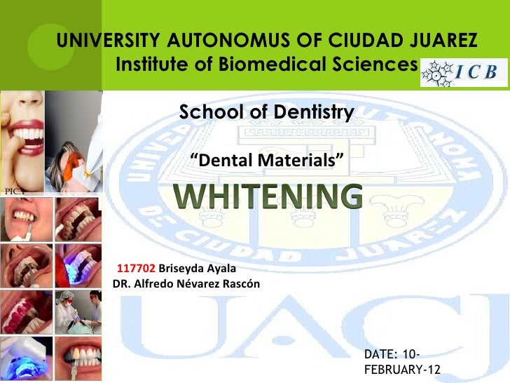 UNIVERSITY AUTONOMUS OF CIUDAD JUAREZ             Institute of Biomedical Sciences                       School of Dentist...