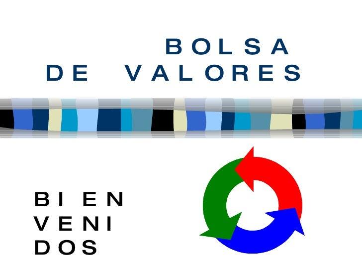 BOLSA DE VALORES BIENVENIDOS
