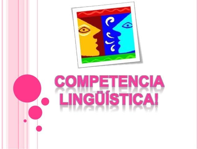 Competencia lingüística!