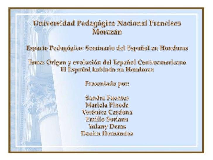 Exposicion el Español en Honduras