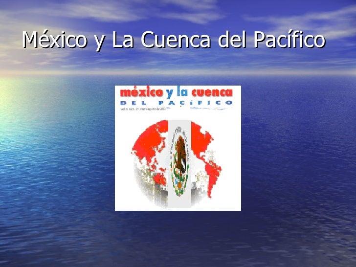 México y La Cuenca del Pacífico