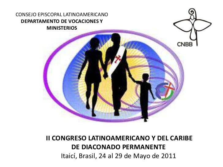CONSEJO EPISCOPAL LATINOAMERICANO DEPARTAMENTO DE VOCACIONES Y MINISTERIOS <br />II CONGRESO LATINOAMERICANO Y DEL CARIBE ...