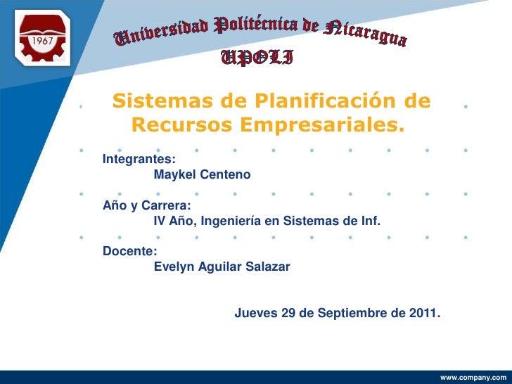 Universidad Politécnica de Nicaragua<br />UPOLI<br />Sistemas de Planificación de Recursos Empresariales.<br />Integrante...
