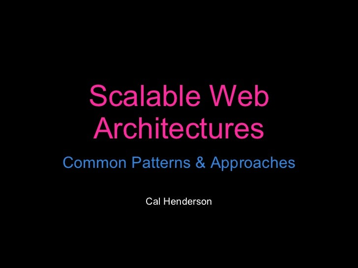 Scalable Web Architectures: Common Patterns and Approaches - Web 2.0 Expo NYC