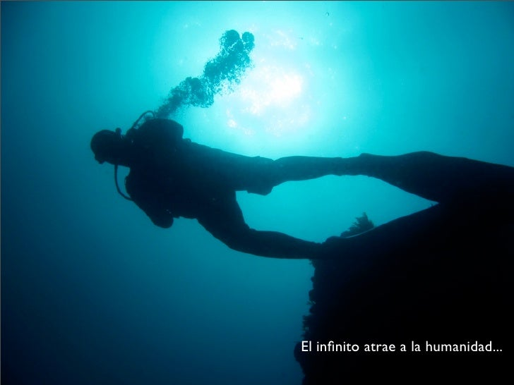 El infinito atrae a la humanidad...