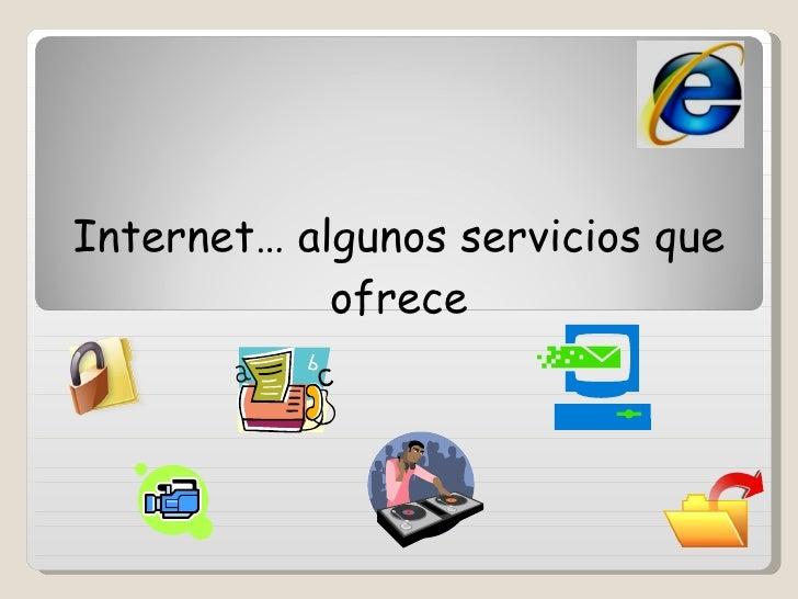 Internet… algunos servicios que ofrece