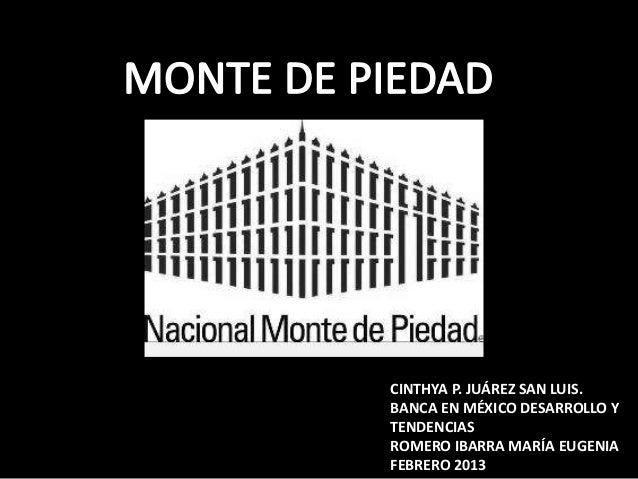 CINTHYA P. JUÁREZ SAN LUIS.BANCA EN MÉXICO DESARROLLO YTENDENCIASROMERO IBARRA MARÍA EUGENIAFEBRERO 2013