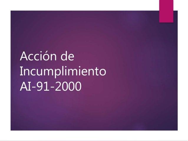 Acción de Incumplimiento AI-91-2000