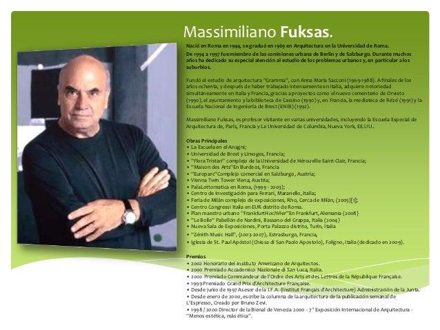 Massimiliano Fuksas.Nació en Roma en 1944, se graduó en 1969 en Arquitectura en la Universidad de Roma.De 1994 a 1997 fue ...