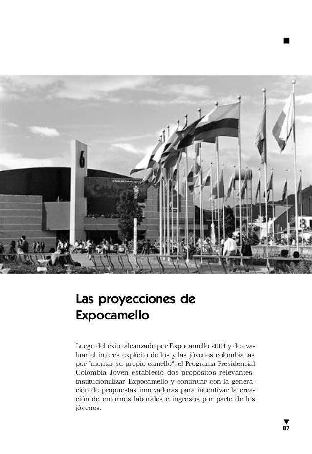 Las proyecciones de Expocamello Luego del éxito alcanzado por Expocamello 2001 y de eva- luar el interés explícito de los ...