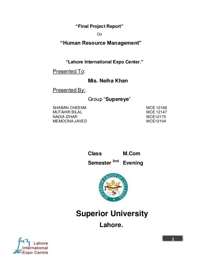 """Final Project Report""                   On   ""Human Resource Management""     ""Lahore International Expo Center.""Presented..."