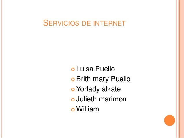 SERVICIOS DE INTERNET        Luisa  Puello        Brith mary Puello        Yorlady álzate        Julieth marimon      ...
