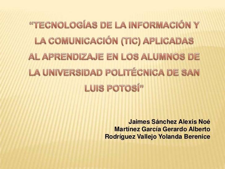 """""""TECNOLOGÍAS DE LA INFORMACIÓN Y LA COMUNICACIÓN (TIC) APLICADAS AL APRENDIZAJE EN LOS ALUMNOS DE LA UNIVERSIDAD POLITÉCNI..."""