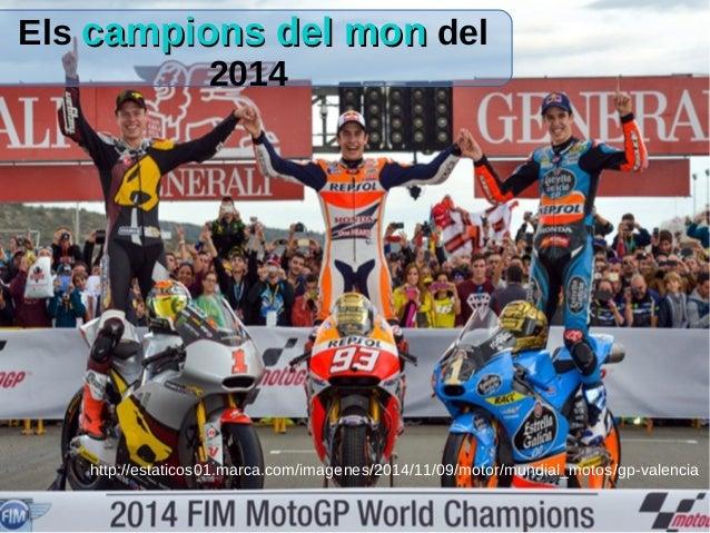 http://estaticos01.marca.com/imagenes/2014/11/09/motor/mundial_motos/gp-valencia Els campions del moncampions del mon del ...