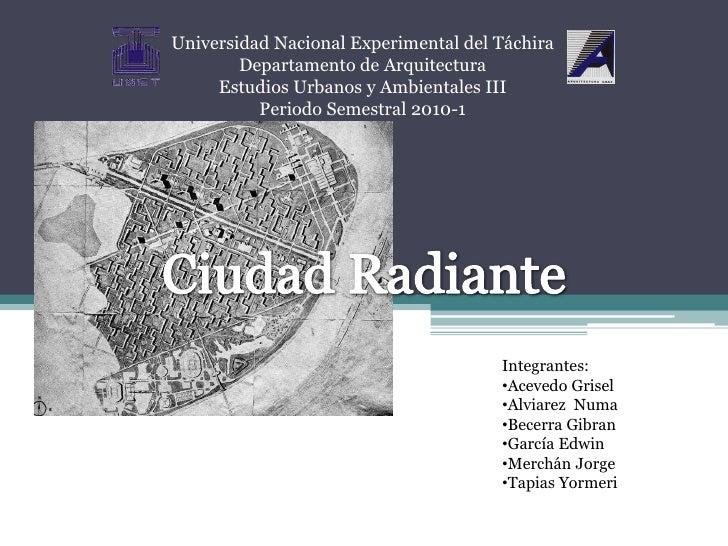 Universidad Nacional Experimental del Táchira<br />Departamento de Arquitectura<br />Estudios Urbanos y Ambientales III<br...