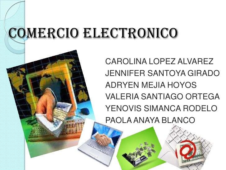 COMERCIO ELECTRONICO           CAROLINA LOPEZ ALVAREZ           JENNIFER SANTOYA GIRADO           ADRYEN MEJIA HOYOS      ...