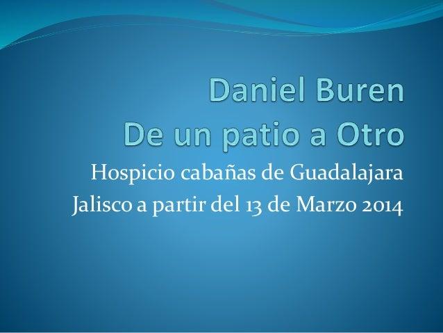 Hospicio cabañas de Guadalajara Jalisco a partir del 13 de Marzo 2014