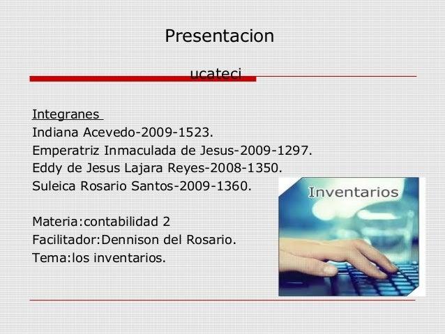 Presentacion                         ucateciIntegranesIndiana Acevedo-2009-1523.Emperatriz Inmaculada de Jesus-2009-1297.E...