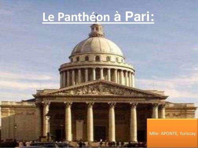 Le Panthéon à Pari:                  Mlle: APONTE, Yuriscay